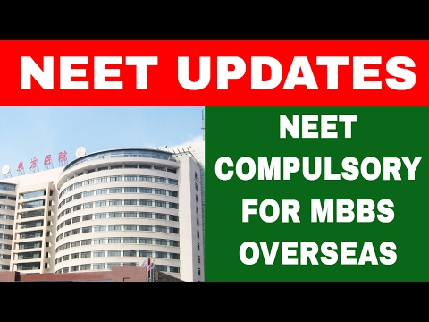 NEET 2017 :Plan to make NEET compulsory for students planning to study MBBS abroad