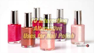 10 Interesting Alternative Uses for Nail Polish