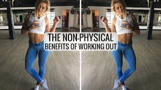 The Non-Physical Benefits Of Working Out