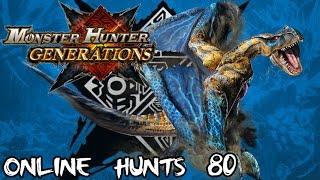 Monster Hunter Generations - Online Hunts 80: The Destroyer of Internet Servers (Grimclaw I-III)