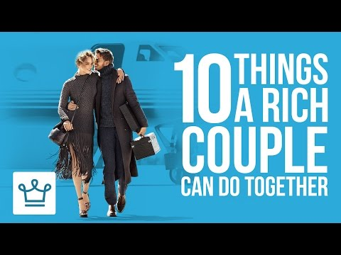 10 Things A Rich Couple Can Do Together