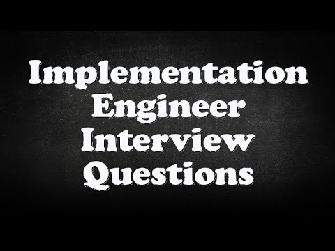 Implementation Engineer Interview Questions