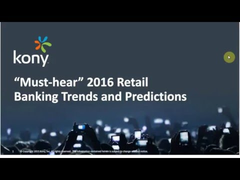 Kony Webinar   2016 Retail Banking Trends and Predictions