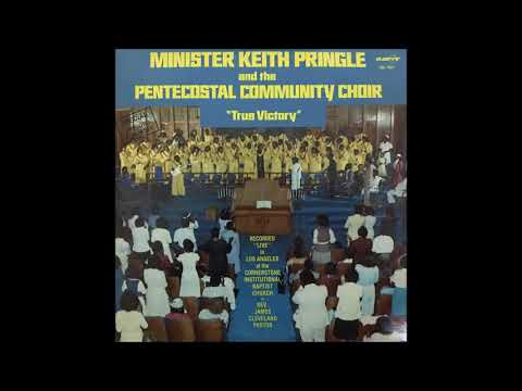 Tis So Sweet (1980) - Minister Keith Pringle and The Pentecostal Community Choir