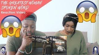 THE GREATEST WOMAN - SPOKEN WORD REACTION VIDEO
