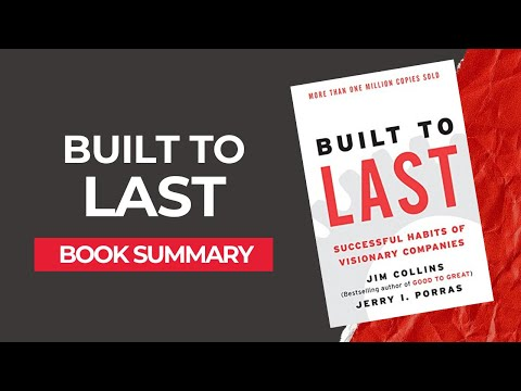 Built to Last by Jim Collins – Book Summary