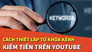 Hướng dẫn cách thiết lập TỪ KHÓA KÊNH YouTube