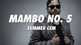SUMMER CEM - Mambo No.5 (lyrics)