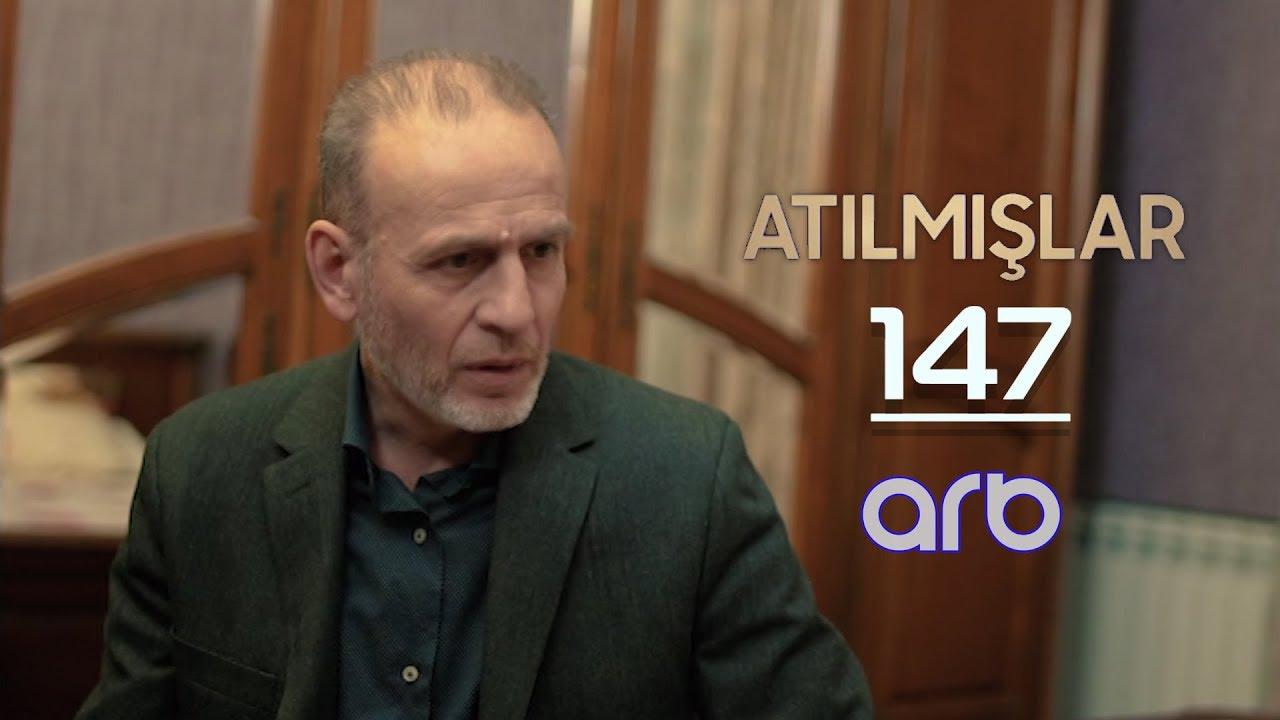 Atılmışlar (147-ci bölüm) - TAM HİSSƏ
