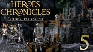 PRAWDA W KOSZMARZE [#5] Heroes Chronicles: Podbój Podziemi