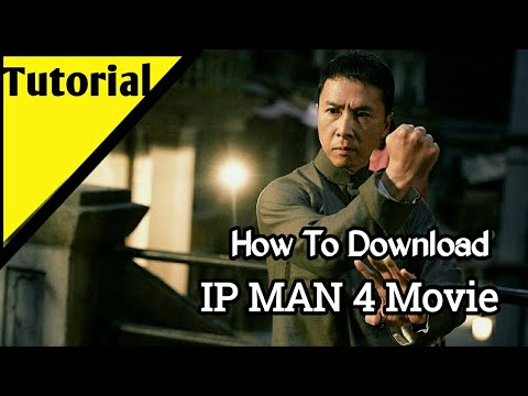 How To Download Ip Man 4 Movie Full