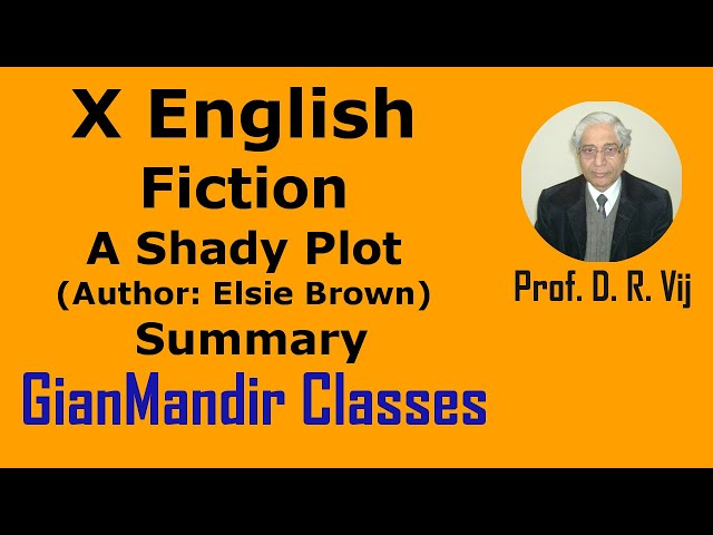 X English - Fiction - A Shady Plot (Author: Elsie Brown) Summary by Puja Ma'am
