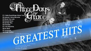 Three Days Grace  playlist   Three Days Grace Greatest Hits