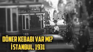 Döner Kebabı Var Mı? | İstanbul, 1931