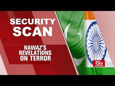 Security Scan - Nawaz's Revelations on Terror