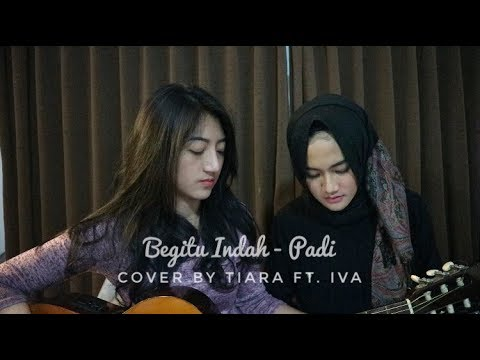 Begitu Indah - Padi (cover by Tiara Ft. Iva)
