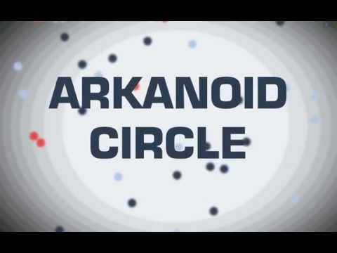 ARKANOID CIRCLE Android Official Trailer