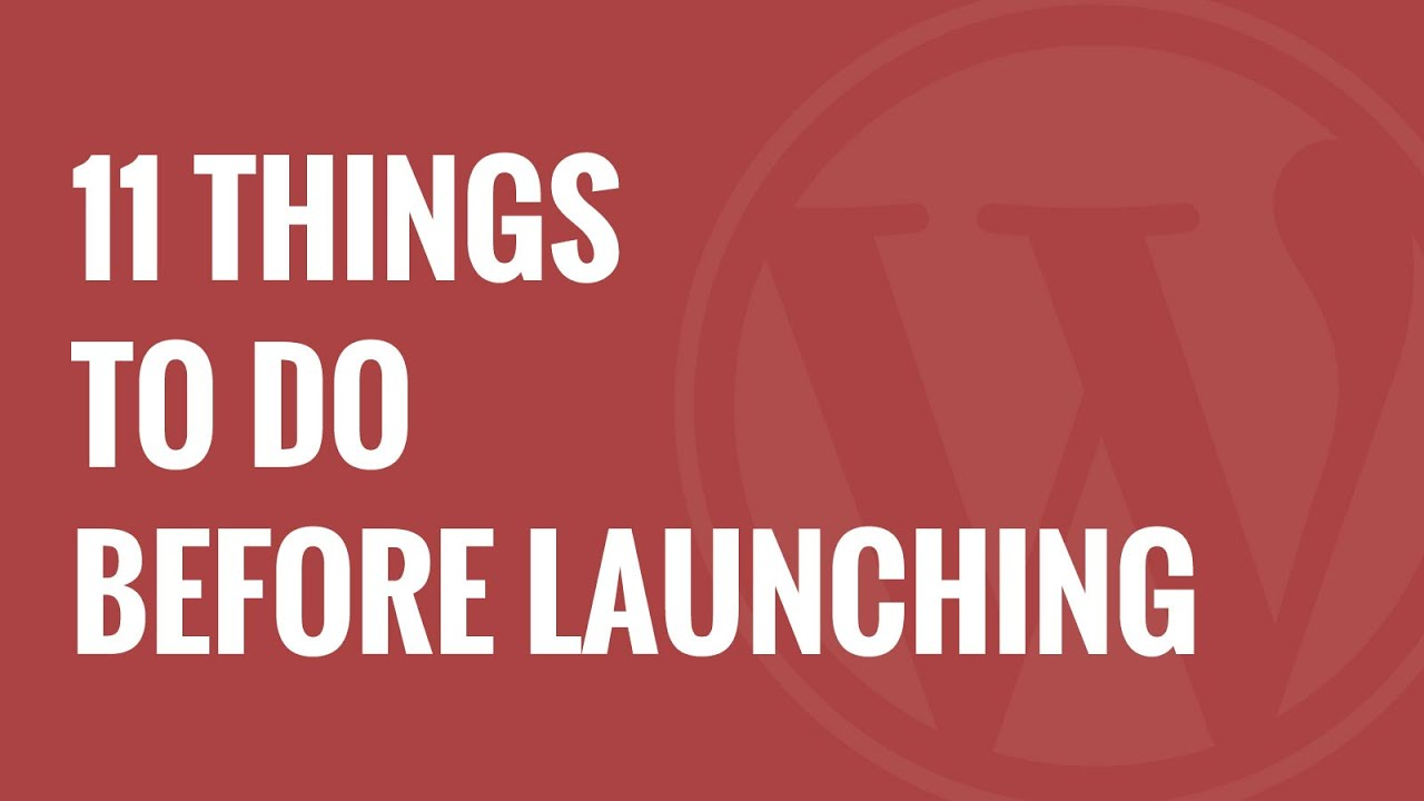 checklist 11 things to do before launching a wordpress site youtube