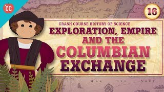 The Columbian Exchange: Crash Course History of Science #16