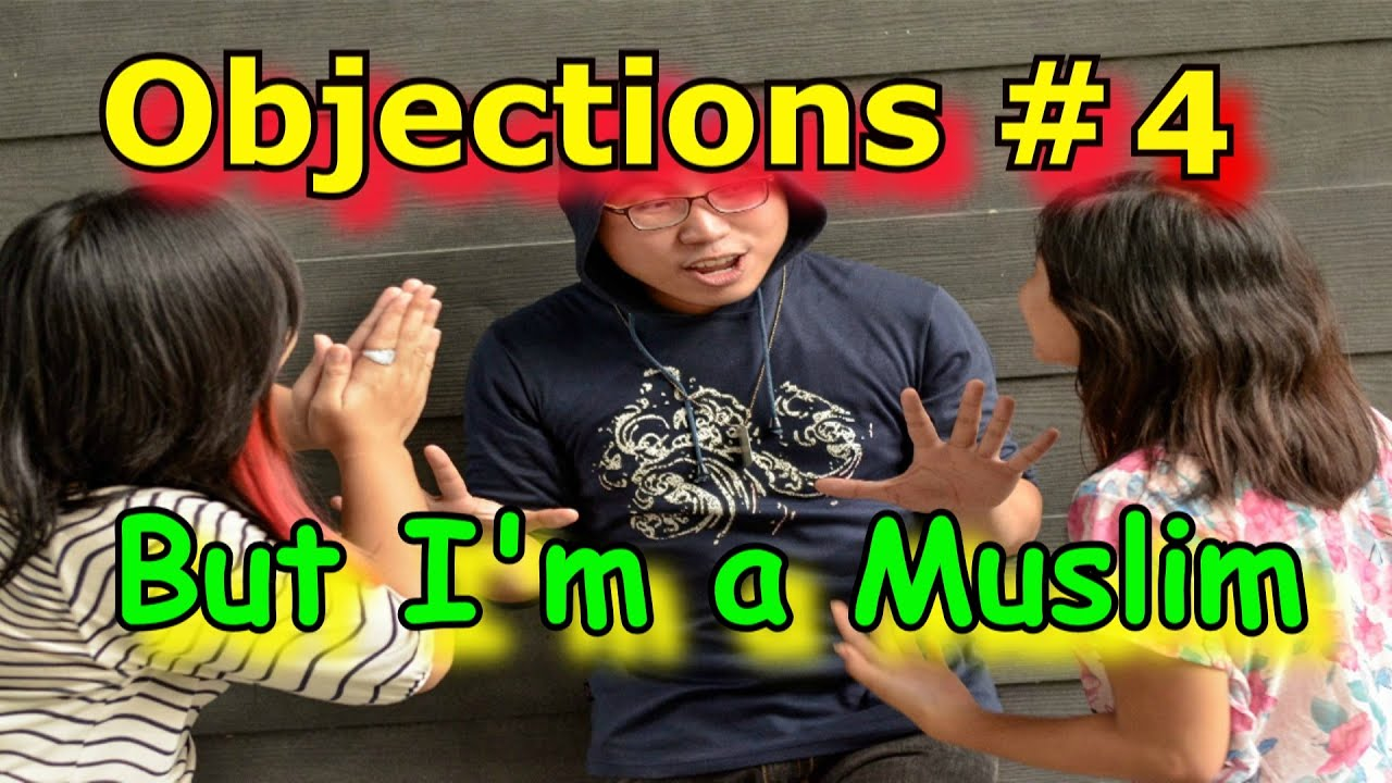 Objections When Witnessing -#4 How to Witness to a Muslim