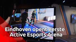 In Eindhoven opent de eerste Active Esports Arena ter wereld