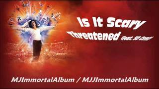 14 Is It Scary - Threatened (feat. 50 Cent) - Michael Jackson - Immortal