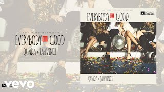 Quada, Jah Vinci - Everybody Feel Good (Official Audio)