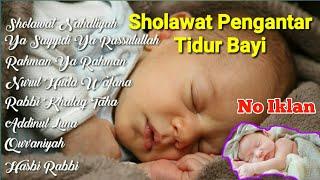 Sholawat Pengantar Tidur Bayi | Agar bayi tidak rewel