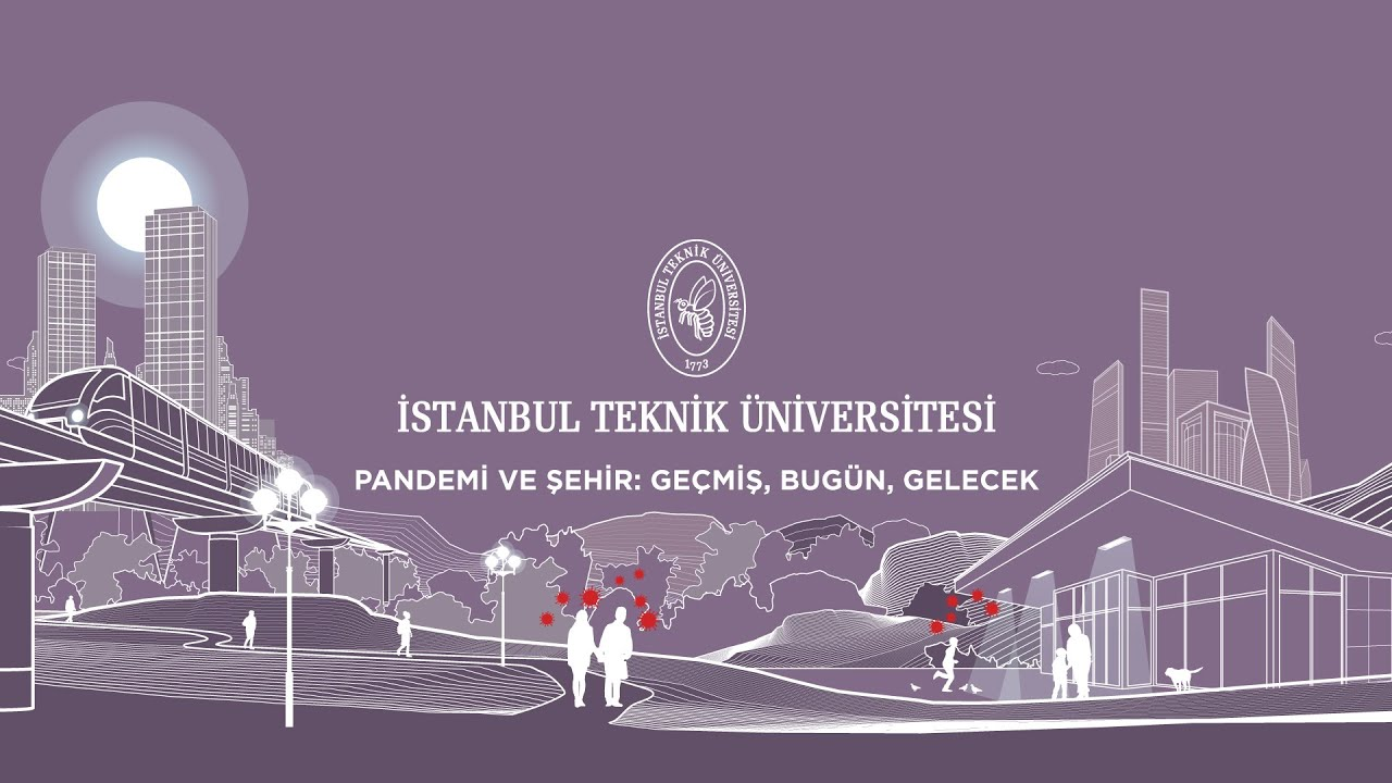 İTÜ | Pandemi ve Şehir: Geçmiş, Bugün, Gelecek