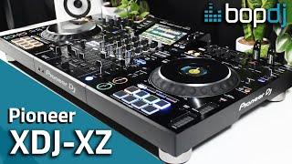 Pioneer XDJ-XZ   Introduction & Talk-Through   Bop DJ