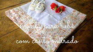 Como fazer uma manta para bebê com canto mitrado