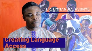 Creating Language Access | Dr. Emmanuel Asonye