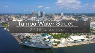 Tampa Water Street District - 2019 Update