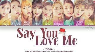 TWICE (트와이스) - SAY YOU LOVE ME (Color Coded Lyrics Eng/Rom/Han/가사)