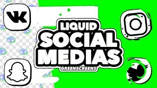 LIQUID SOCIAL MEDIAS GREEN SCREENS (VK, SNAPCHAT, INSTAGRAM...)