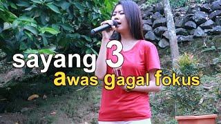 Download Video AWAS BIKIN GAGAL FOKUS // SAYANG 3 voc oky larasati MP3 3GP MP4