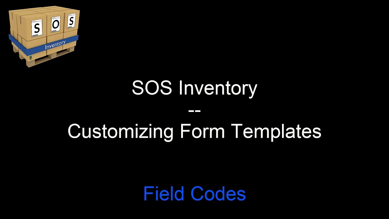 Sos Inventory Customizing Your Forms