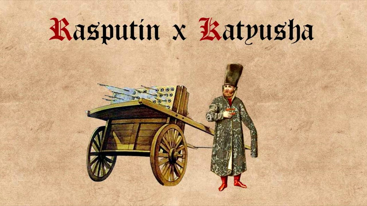 Rasputin x Katyusha (Epic Medieval Mash-Up)