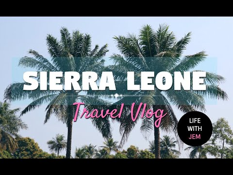 SIERRA LEONE | TRAVEL VLOG PART 1 | LifeWithJem