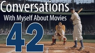 42 - Jackie Robinson - Conversations With Myself About Movies