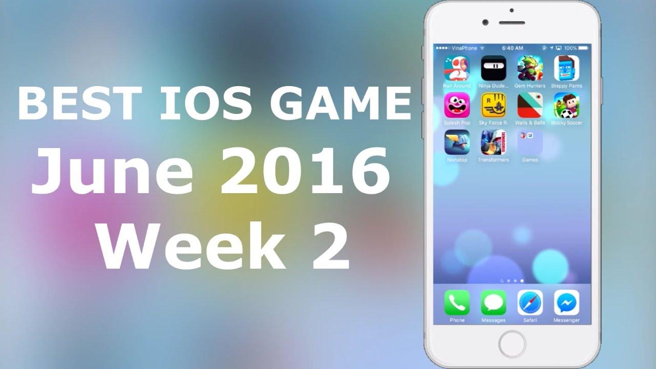 Top 10 Best IOS Game June 2016 Week 2 YouTube