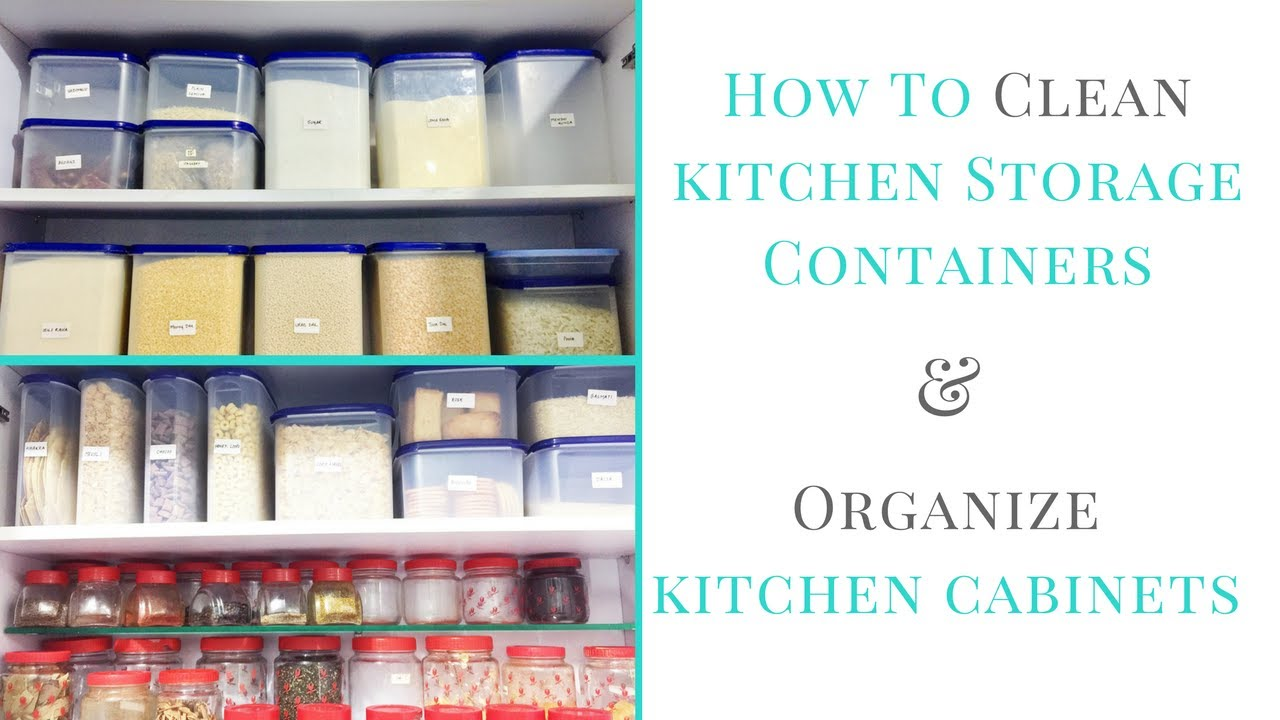 storage containers for kitchen cabinets how to clean kitchen storage containers amp organize kitchen 8365