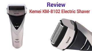 Review: Kemei KM 8102 Electric Shaver