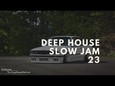 Deep House Slow Jam 23