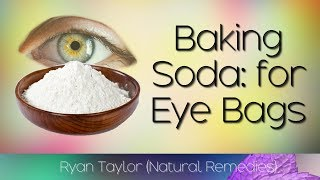 How To Get Rid of Eye Bags (with Baking Soda)
