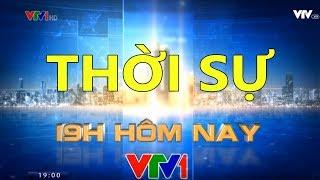 TS VTV1 || Thời sự 19h hôm nay ngày 23/1/2018