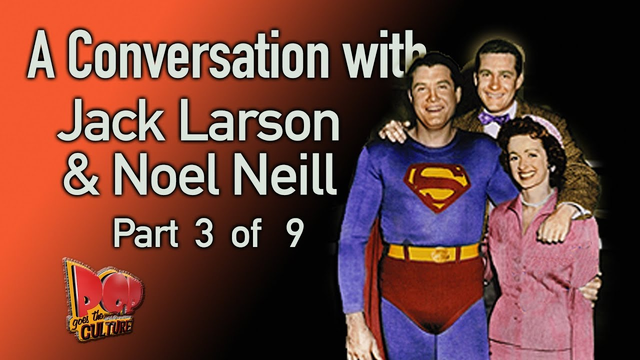 A Conversation with Jack Larson and Noel Neill of SUPERMAN Part 3 of 9