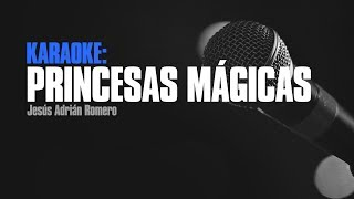 Karaoke - Princesas Magicas - Jesús Adrián Romero