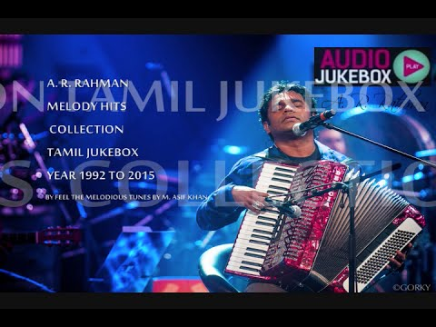 A. R. Rahman Soulful Melody Hits Collection 1992 to 2015 - Tamil Jukebox (Part - 1)
