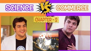 Science Vs Commerce | Chapter 2 | Ashish Chanchlani | NCS Release |